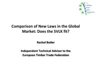 Comparison  of New  Laws  in the Global Market:  Does  the SVLK  fit ? Rachel Butler