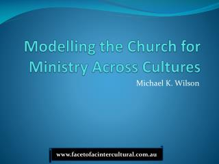 Modelling the Church for Ministry Across Cultures