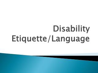 Disability Etiquette/Language