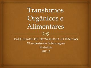 Transtornos Orgânicos e Alimentares
