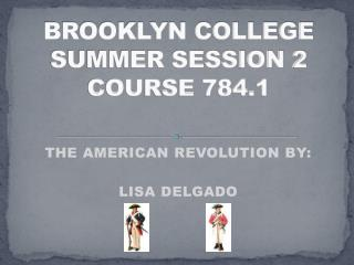 BROOKLYN COLLEGE SUMMER SESSION 2 COURSE 784.1