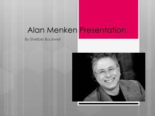 Alan Menken Presentation