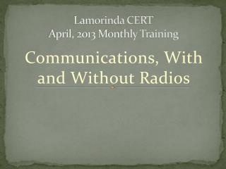 Lamorinda CERT April, 2013 Monthly Training