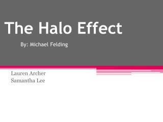 The Halo Effect By: Michael  Felding