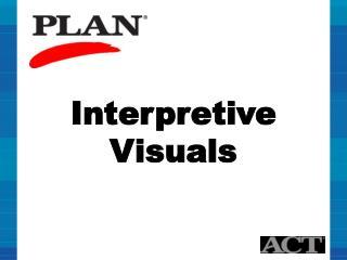 Interpretive  Visuals