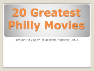 20 Greatest  Philly Movies