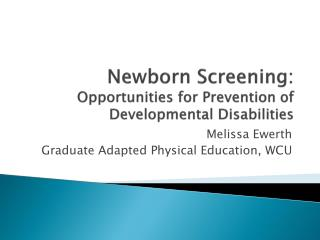 Newborn Screening:  Opportunities for Prevention of Developmental Disabilities