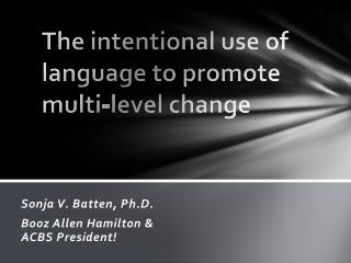 The intentional use of language to promote multi-level change