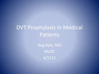 DVT Prophylaxis in Medical Patients