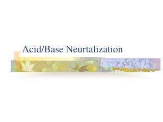 Acid/Base  Neurtalization
