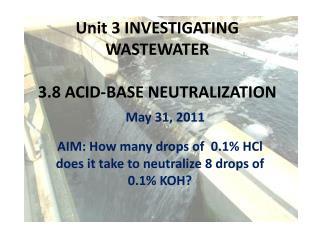 Unit 3 INVESTIGATING WASTEWATER 3.8 ACID-BASE NEUTRALIZATION