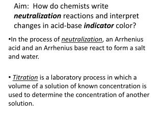 Essential Questions :   Interpret changes in acid-base indicator color