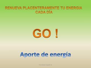 RENUEVA PLACENTERAMENTE TU ENERGIA  CADA DÍA