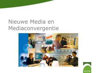 Nieuwe Media en Mediaconvergentie