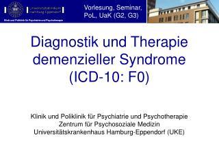 Diagnostik und Therapie demenzieller Syndrome (ICD-10: F0)
