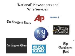 �National� Newspapers and  Wire Services