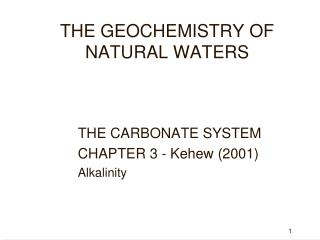 THE GEOCHEMISTRY OF NATURAL WATERS