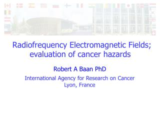 Radiofrequency Electromagnetic Fields; evaluation of cancer hazards
