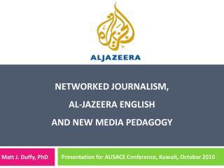Networked journalism,  Al-Jazeera English  and new media pedagogy