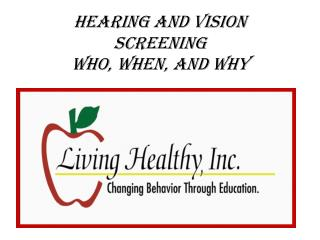 Hearing and Vision Screening Who, When, and Why
