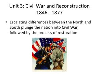 Unit 3: Civil War and Reconstruction 1846 - 1877