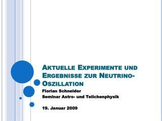 Aktuelle Experimente und Ergebnisse zur Neutrino-Oszillation
