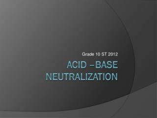 Acid –Base Neutralization
