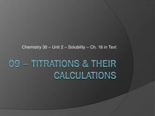 09 � Titrations & their CALCULATIONS