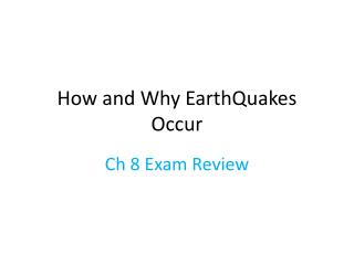 How and Why  EarthQuakes  Occur