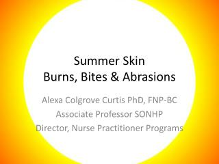 Summer Skin Burns, Bites & Abrasions
