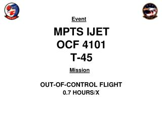 MPTS IJET OCF 4101 T-45