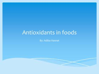 Antioxidants in foods