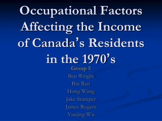 Occupational Factors Affecting the Income of Canada ' s Residents in the 1970 ' s