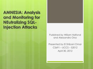 AMNESIA: Analysis and Monitoring for  NEutralizing  SQL-Injection Attacks
