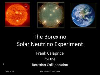 The  Borexino Solar Neutrino Experiment
