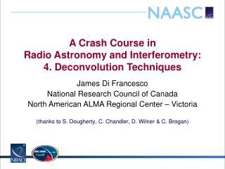 A Crash Course in Radio  Astronomy and  Interferometry : 4.  Deconvolution  Techniques