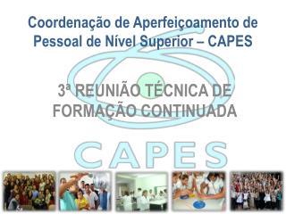 Coordenação de Aperfeiçoamento de Pessoal de Nível Superior – CAPES