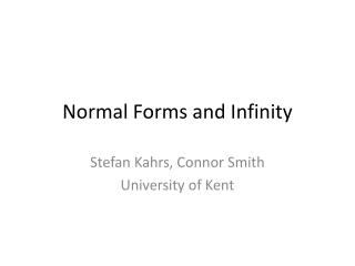 Normal Forms and Infinity