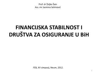 FINANCIJSKA STABILNOST I DRU�TVA ZA OSIGURANJE U BiH