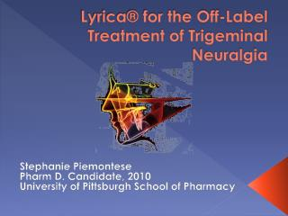 Lyrica® for the Off-Label Treatment of Trigeminal Neuralgia