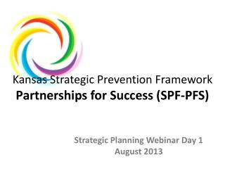 Kansas Strategic Prevention Framework Partnerships for Success (SPF-PFS)