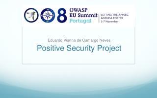 Eduardo Vianna de Camargo Neves Positive  Security  Project