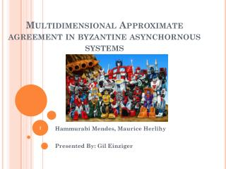 Multidimensional Approximate agreement in byzantine  asynchornous  systems