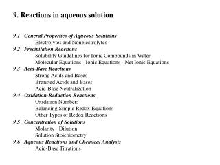 9.1	General Properties of Aqueous Solutions 		Electrolytes and Nonelectrolytes