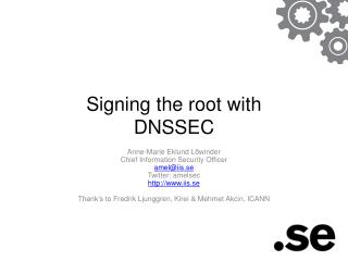 Signing the  root  with DNSSEC