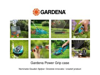 Gardena Power Grip case