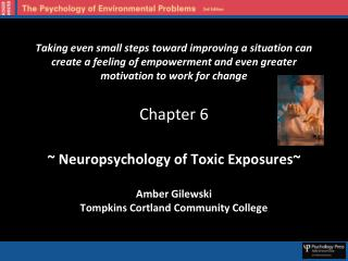 ~ Neuropsychology of Toxic Exposures~  Amber Gilewski Tompkins Cortland Community College
