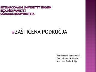 IntErnacionalni univerzitet Travnik EKOLOŠKI FAKULTET OČUVANJE BIODIVERZITETA