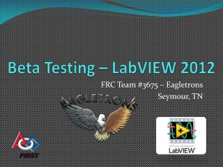 Beta Testing –  LabVIEW  2012