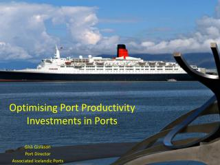 Optimising  Port  Productivity Investments  in Ports